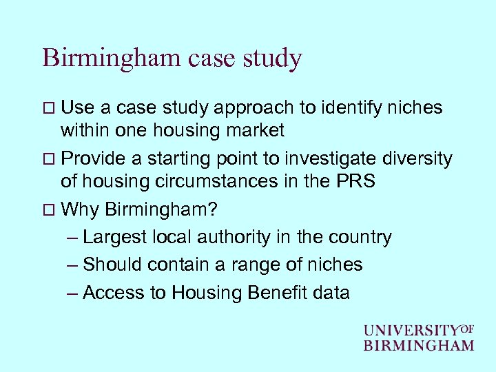 Birmingham case study o Use a case study approach to identify niches within one