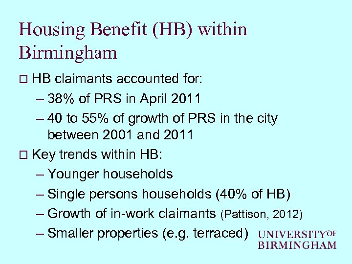 Housing Benefit (HB) within Birmingham o HB claimants accounted for: – 38% of PRS