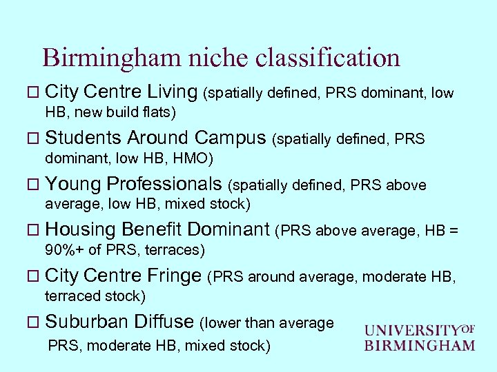 Birmingham niche classification o City Centre Living (spatially defined, PRS dominant, low HB, new