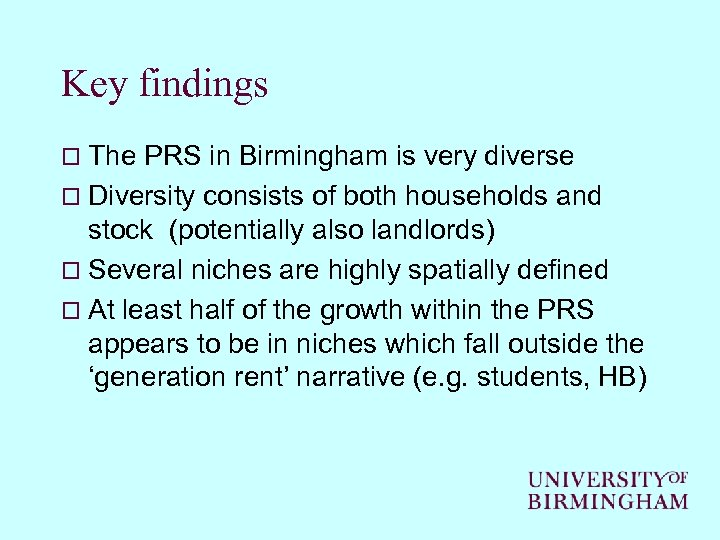 Key findings o The PRS in Birmingham is very diverse o Diversity consists of
