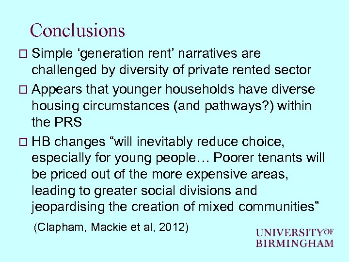 Conclusions o Simple 'generation rent' narratives are challenged by diversity of private rented sector