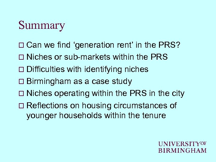 Summary o Can we find 'generation rent' in the PRS? o Niches or sub-markets