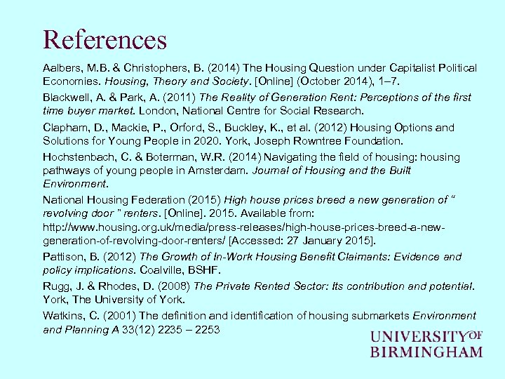 References Aalbers, M. B. & Christophers, B. (2014) The Housing Question under Capitalist Political