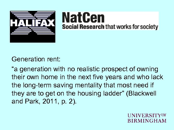 "Generation rent: ""a generation with no realistic prospect of owning their own home in"
