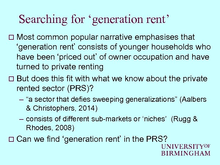 Searching for 'generation rent' Most common popular narrative emphasises that 'generation rent' consists of