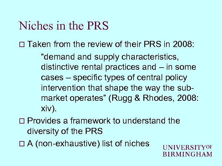 Niches in the PRS o Taken from the review of their PRS in 2008: