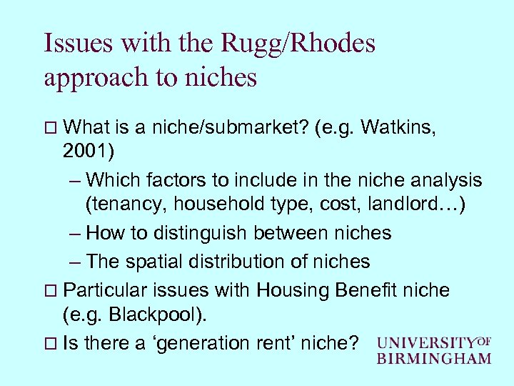 Issues with the Rugg/Rhodes approach to niches o What is a niche/submarket? (e. g.
