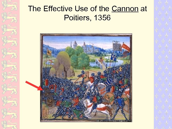 The Effective Use of the Cannon at Poitiers, 1356