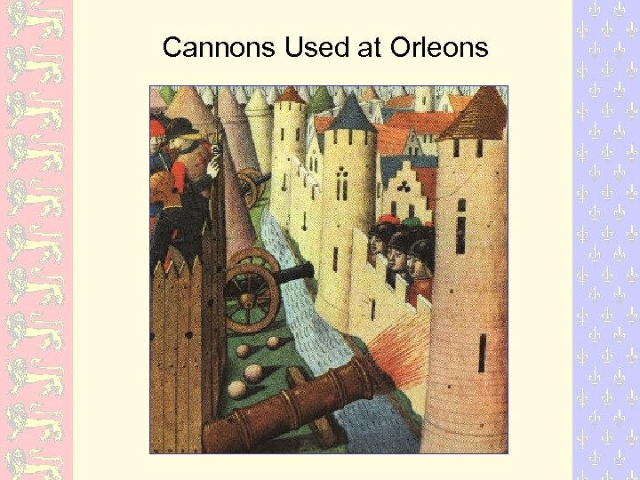 Cannons Used at Orleons