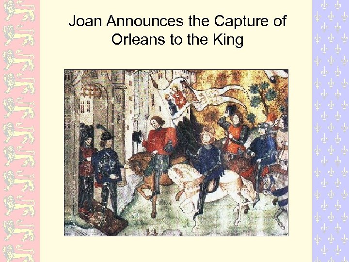 Joan Announces the Capture of Orleans to the King