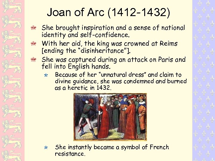 Joan of Arc (1412 -1432) She brought inspiration and a sense of national identity