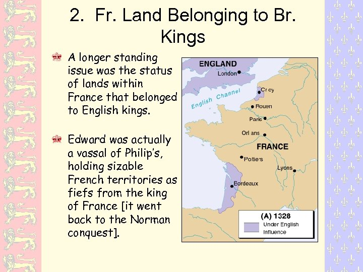 2. Fr. Land Belonging to Br. Kings A longer standing issue was the status