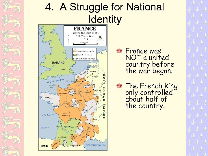 4. A Struggle for National Identity France was NOT a united country before the