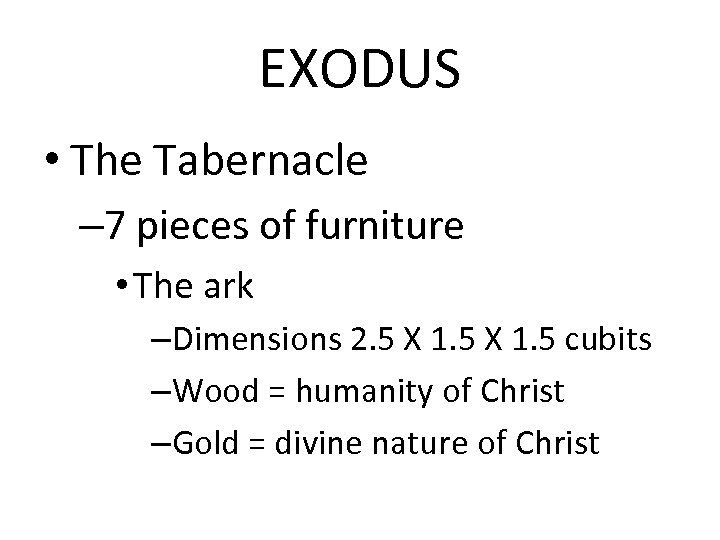 EXODUS • The Tabernacle – 7 pieces of furniture • The ark –Dimensions 2.