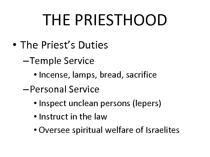 THE PRIESTHOOD • The Priest's Duties – Temple Service • Incense, lamps, bread, sacrifice
