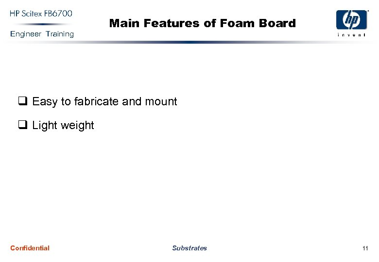 Engineer Training Main Features of Foam Board q Easy to fabricate and mount q