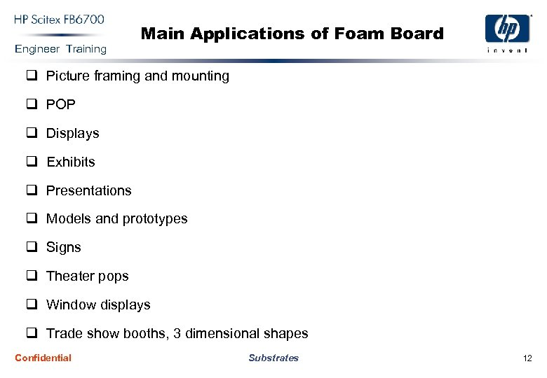 Engineer Training Main Applications of Foam Board q Picture framing and mounting q POP