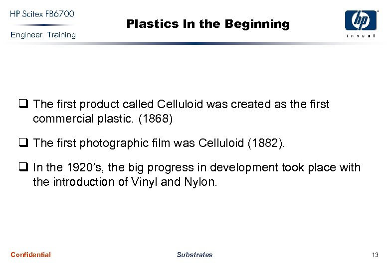 Engineer Training Plastics In the Beginning q The first product called Celluloid was created