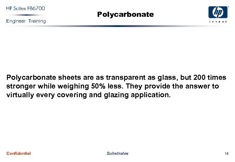 Engineer Training Polycarbonate sheets are as transparent as glass, but 200 times stronger while