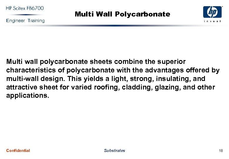 Engineer Training Multi Wall Polycarbonate Multi wall polycarbonate sheets combine the superior characteristics of