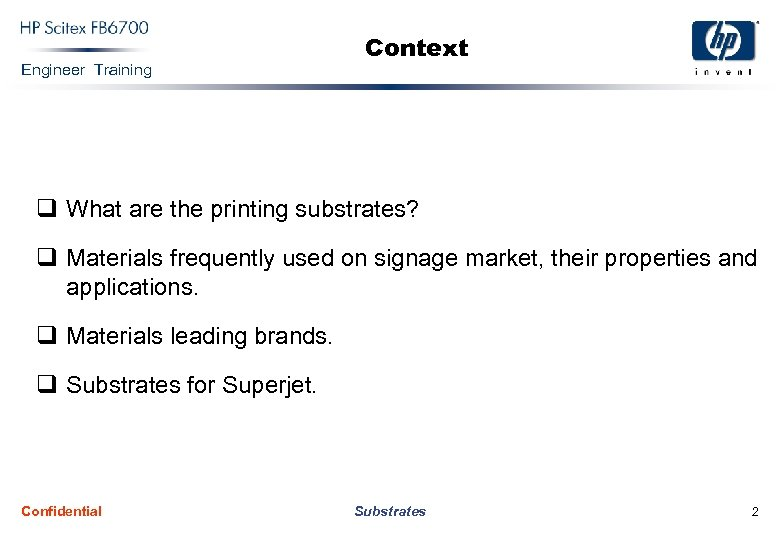 Engineer Training Context q What are the printing substrates? q Materials frequently used on