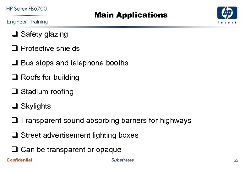 Engineer Training Main Applications q Safety glazing q Protective shields q Bus stops and