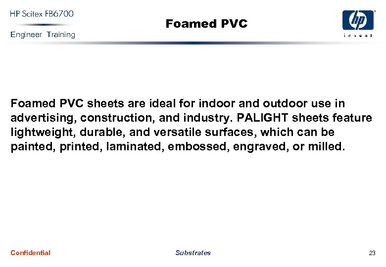 Engineer Training Foamed PVC sheets are ideal for indoor and outdoor use in advertising,