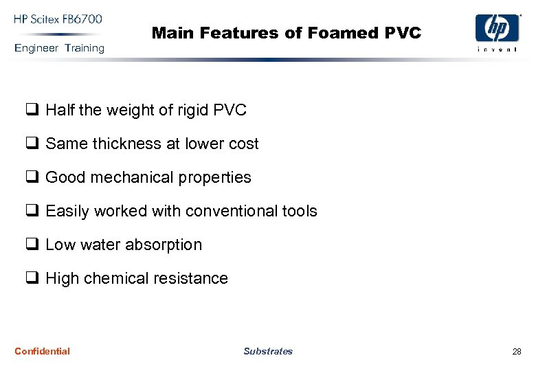 Engineer Training Main Features of Foamed PVC q Half the weight of rigid PVC