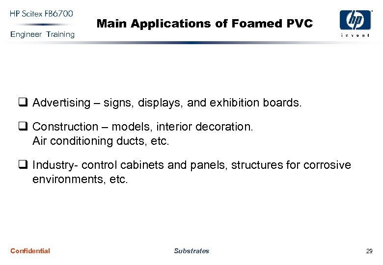 Engineer Training Main Applications of Foamed PVC q Advertising – signs, displays, and exhibition