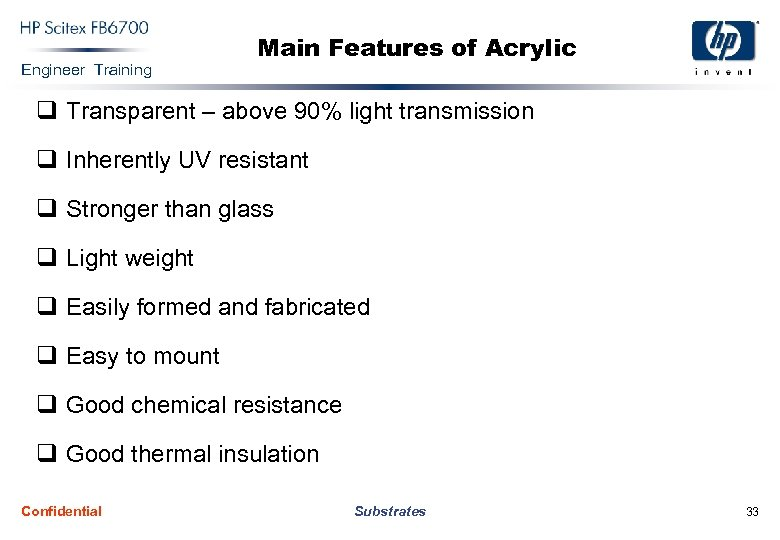 Engineer Training Main Features of Acrylic q Transparent – above 90% light transmission q