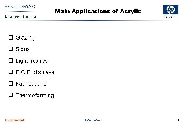 Engineer Training Main Applications of Acrylic q Glazing q Signs q Light fixtures q