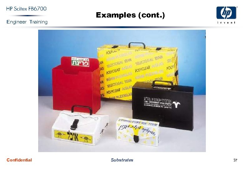 Engineer Training Confidential Examples (cont. ) Substrates 37