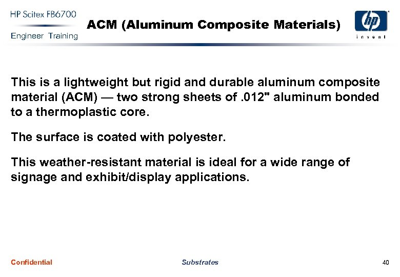 Engineer Training ACM (Aluminum Composite Materials) This is a lightweight but rigid and durable