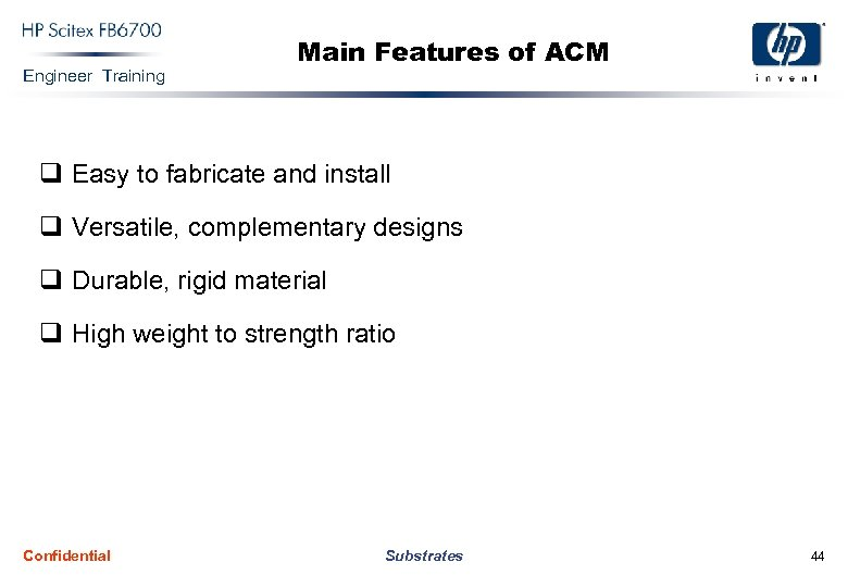Engineer Training Main Features of ACM q Easy to fabricate and install q Versatile,