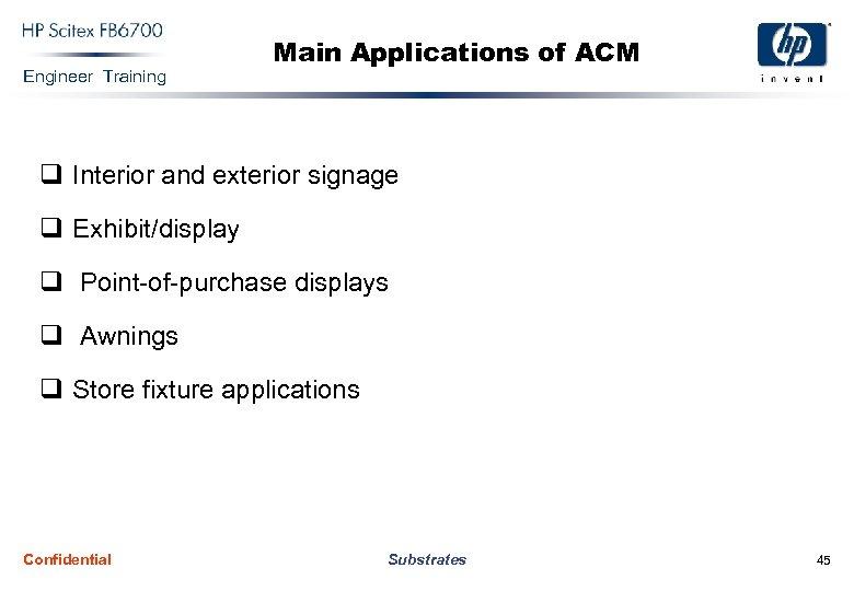 Engineer Training Main Applications of ACM q Interior and exterior signage q Exhibit/display q