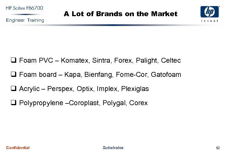 Engineer Training A Lot of Brands on the Market q Foam PVC – Komatex,