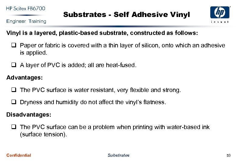 Engineer Training Substrates - Self Adhesive Vinyl is a layered, plastic-based substrate, constructed as