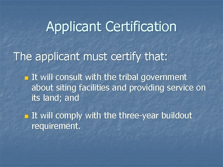 Applicant Certification The applicant must certify that: n n It will consult with the