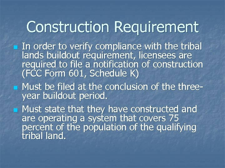 Construction Requirement n n n In order to verify compliance with the tribal lands