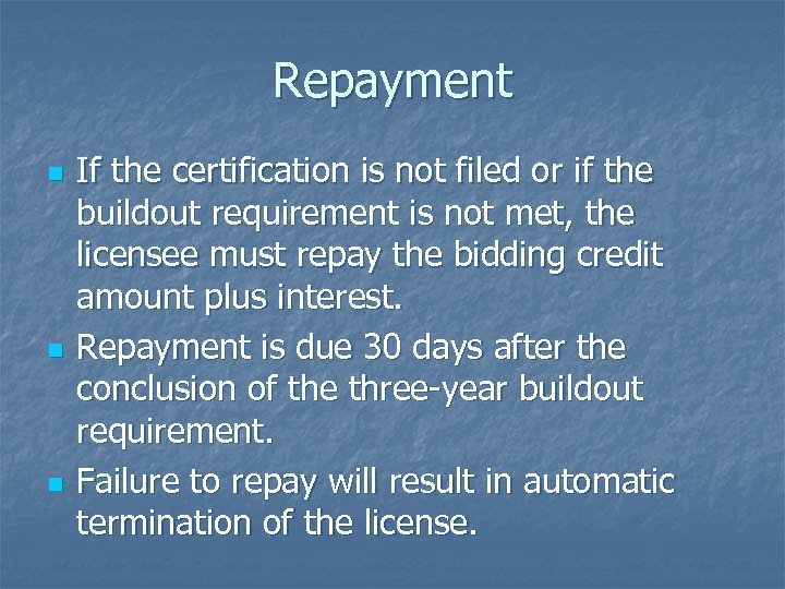 Repayment n n n If the certification is not filed or if the buildout