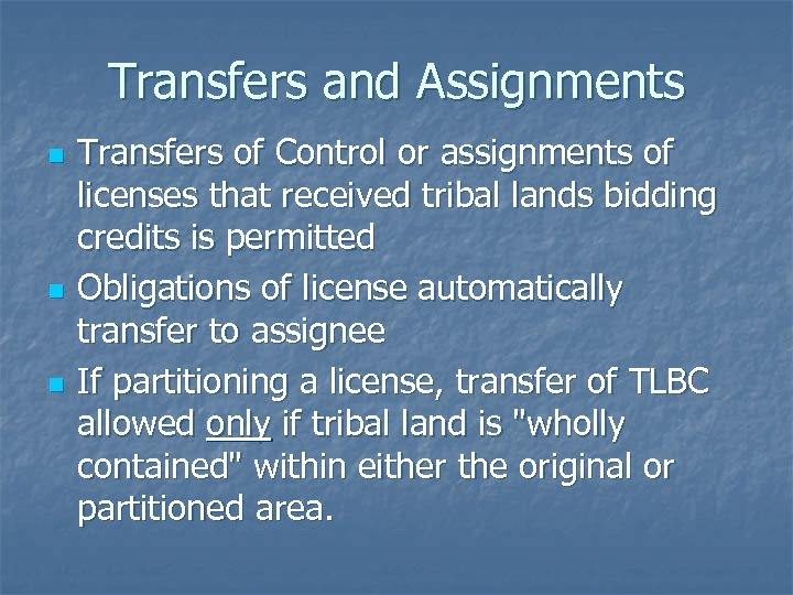 Transfers and Assignments n n n Transfers of Control or assignments of licenses that