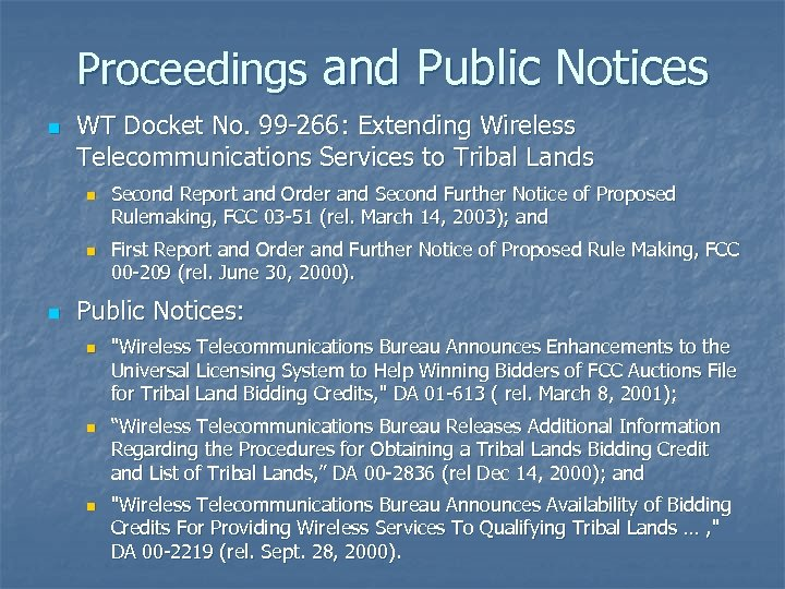 Proceedings and Public Notices n WT Docket No. 99 -266: Extending Wireless Telecommunications Services