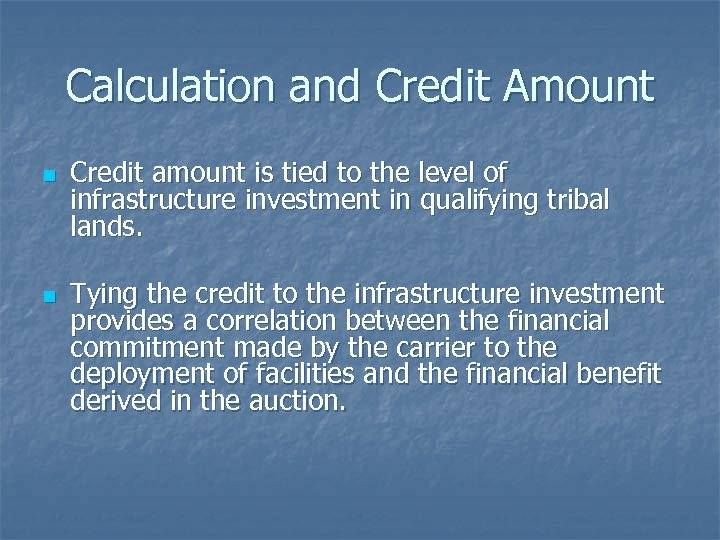 Calculation and Credit Amount n n Credit amount is tied to the level of