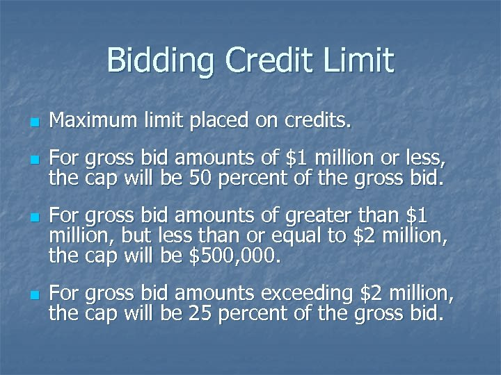 Bidding Credit Limit n Maximum limit placed on credits. n For gross bid amounts