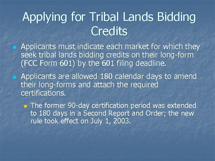 Applying for Tribal Lands Bidding Credits n n Applicants must indicate each market for