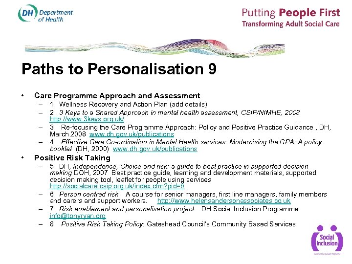 Paths to Personalisation 9 • Care Programme Approach and Assessment – 1. Wellness Recovery