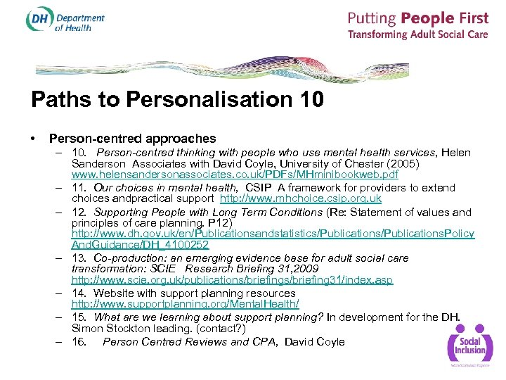 Paths to Personalisation 10 • Person-centred approaches – 10. Person-centred thinking with people who
