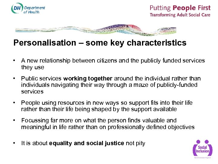 Personalisation – some key characteristics • A new relationship between citizens and the publicly