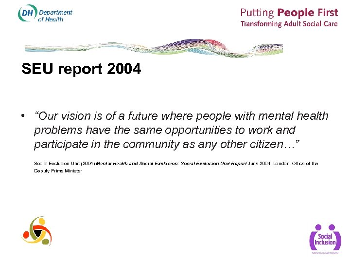 "SEU report 2004 • ""Our vision is of a future where people with mental"