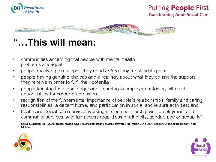 """…This will mean: • • • communities accepting that people with mental health problems"